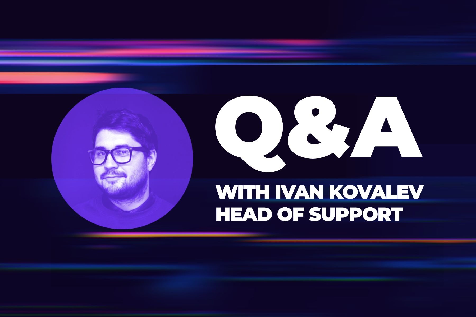 Q&A with Cindicator's Head of Support Ivan Kovalev