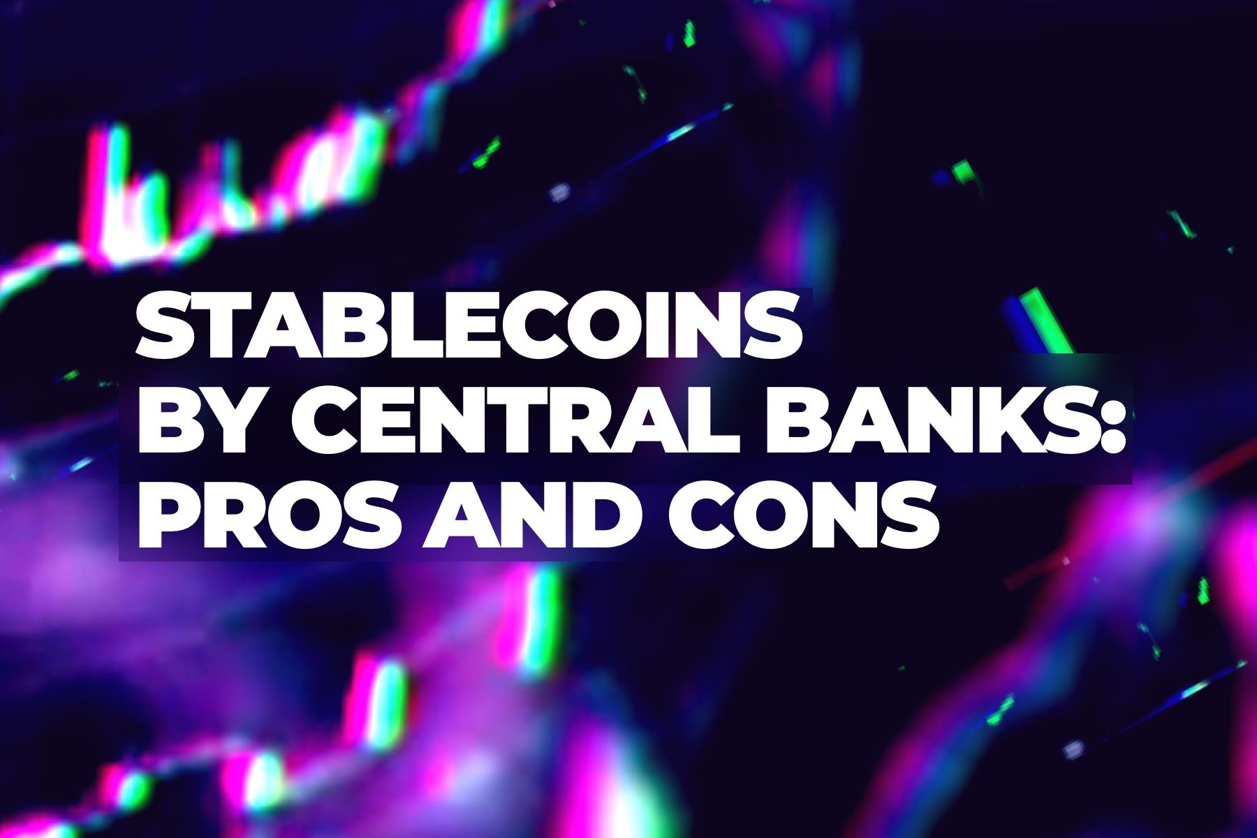 Stablecoins by central banks: expect control and faster transactions, analysts say