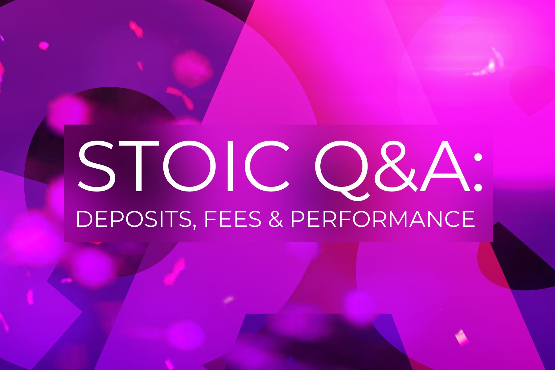 Stoic Q&A: everything you wanted to know about deposits, fees, and performance